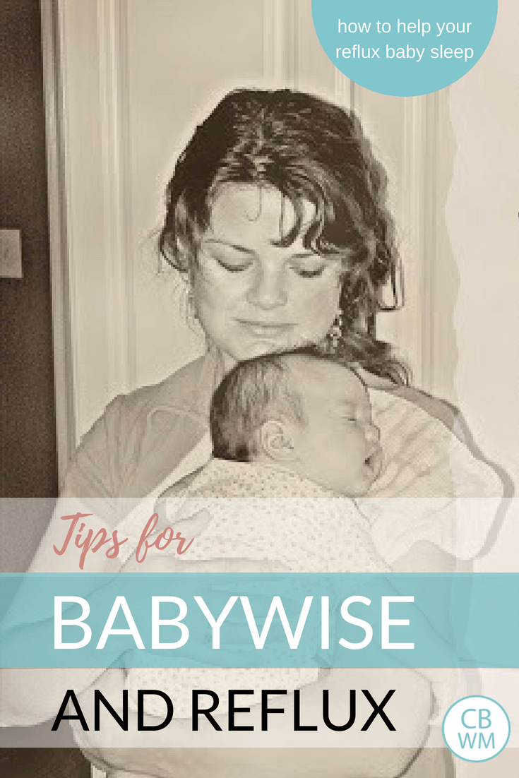 Tips for making Babywise and reflux work together. You can still enjoy the benefits of Babywise with a reflux baby and get great sleep.