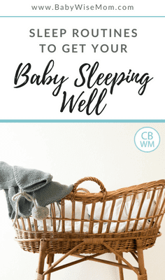 Sleep Routine Ideas to Get Your Baby Sleeping Well. A sleep routine helps your baby know it is time for sleep. Keep sleep routines consistent each time.