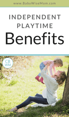 Independent Playtime Benefits. Do not get discouraged when trying to get your child to play alone. It is well worth your efforts! Here are some benefits.
