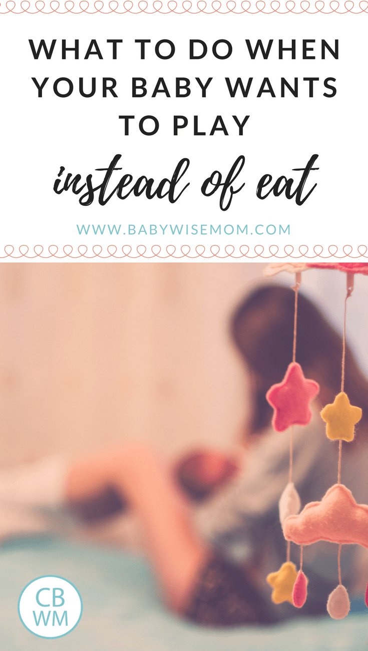 What to do when your baby wants to play instead of breastfeed