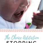 How to stop tantrums by addressing the choice addiction