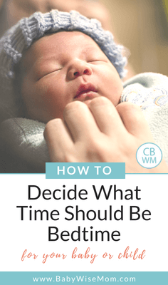 What time is bedtime on the Babywise schedule. When to consider it bedtime and when to consider it nap time.