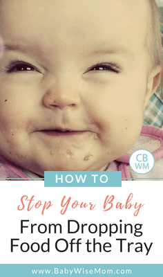 How to stop your baby from throwing or dropping food off of her tray.
