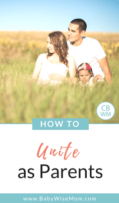 How to Unite as Parents and why you should. Uniting as parents helps keep your marriage strong.