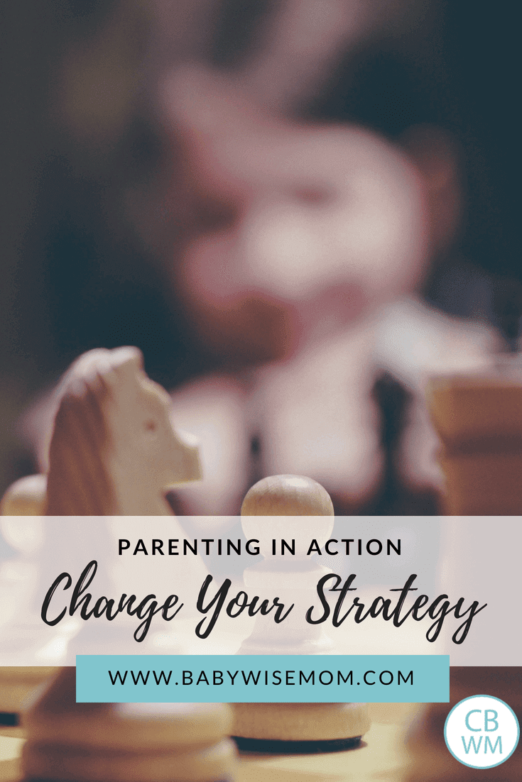In Action: Change Your Strategy. Examples of what it looks like to change your strategy to make parenting easier.