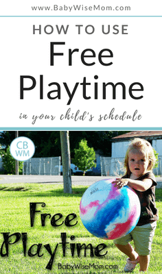 How To Use Free Playtime In Your Child's Schedule. What free playtime looks like by age and examples of how to use it in real life.