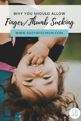 Why You Should Encourage Thumb/Finger Sucking. The benefits of thumb sucking or finger sucking and how you can prevent it from being a problem.