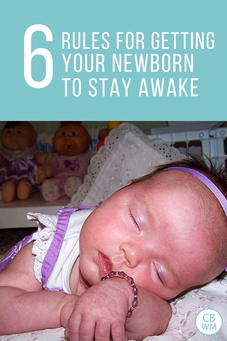 6 rules for getting your newborn to stay awake with a picture of a newborn girl