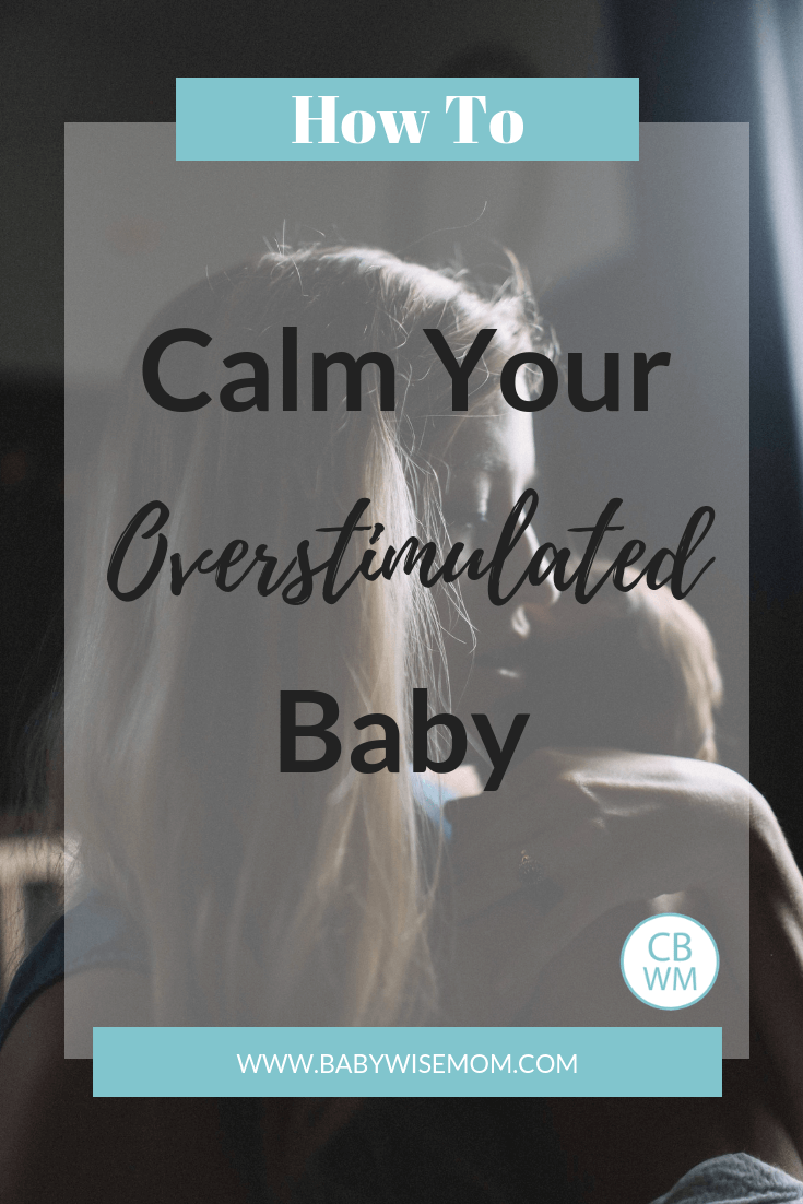 How To Calm Your Overstimulated Baby. Reasons your little one gets overstimulated, how to avoid overstimulation, and how to help your overstimulated baby.
