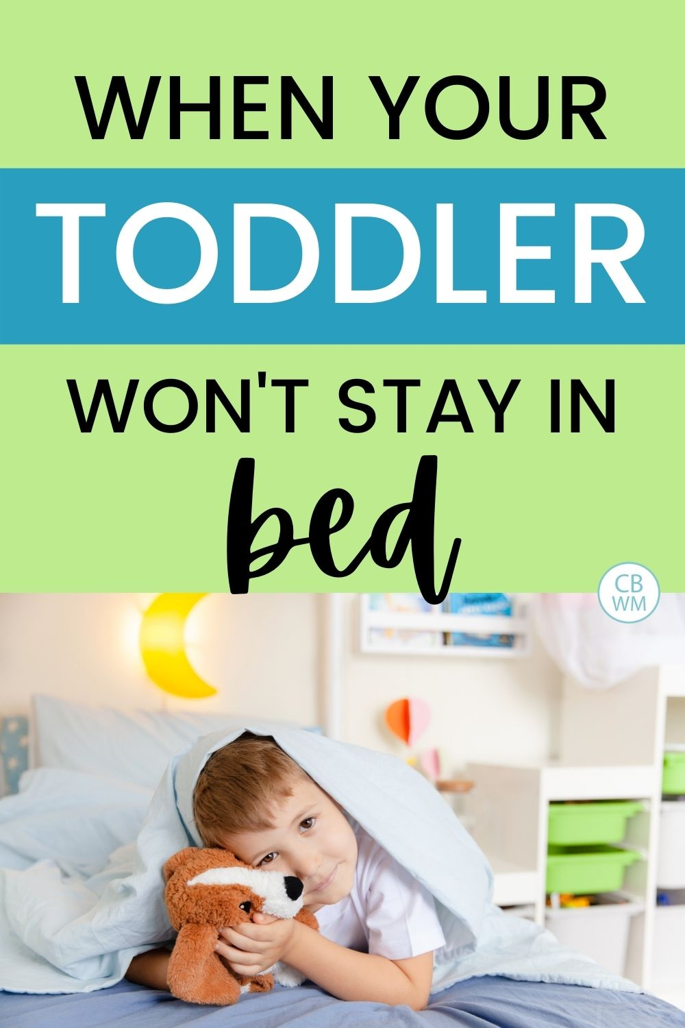 When your toddler won't stay in bed pinnable image