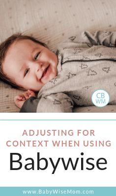 How to be flexible when using On Becoming Babywise. Eleven examples of a Babywise Mom adjusted for context when the situation needed.