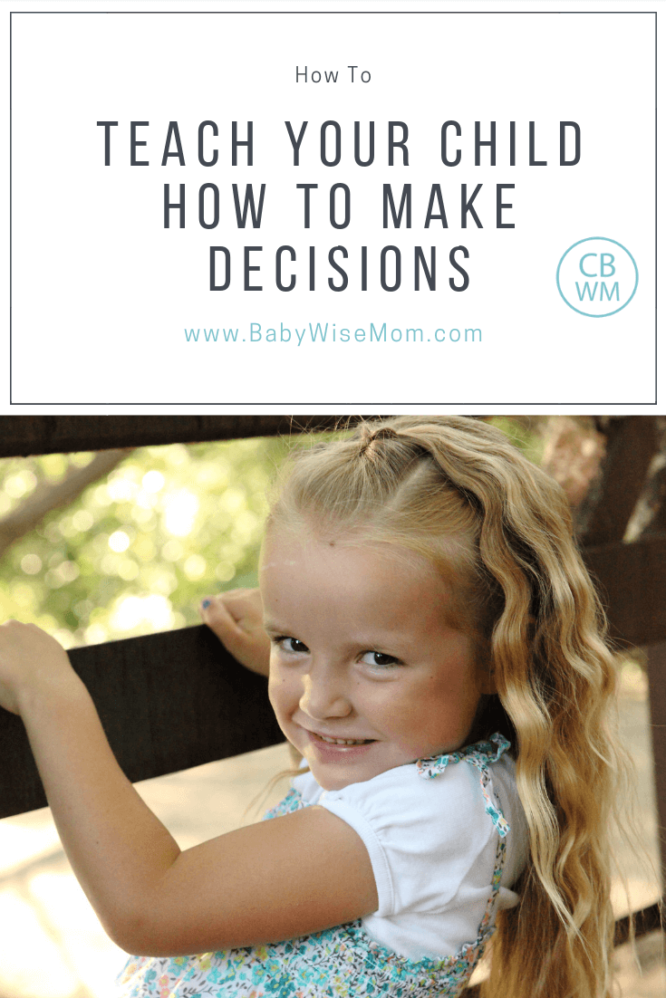 How to Teach a Child How to Make Choices. How to set your child up for success to make informed decisions and accept the consequences of those decisions.