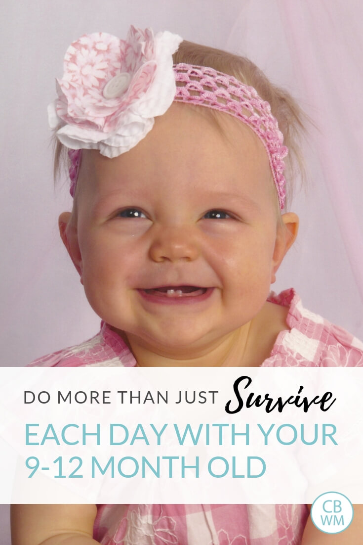 More Than Making it Through the Day with your 9-12 Month Old. Sample schedule and routine for a 9-12 month old. Thrive rather than survive each day!