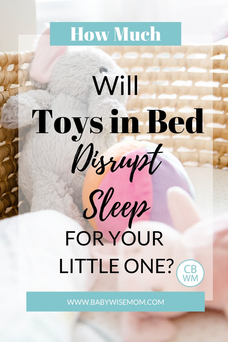 Will Toys in Bed Disrupt Sleep. What ages toys might be okay in bed. Tips to know if giving your little one toys in bed will help or hurt sleep.
