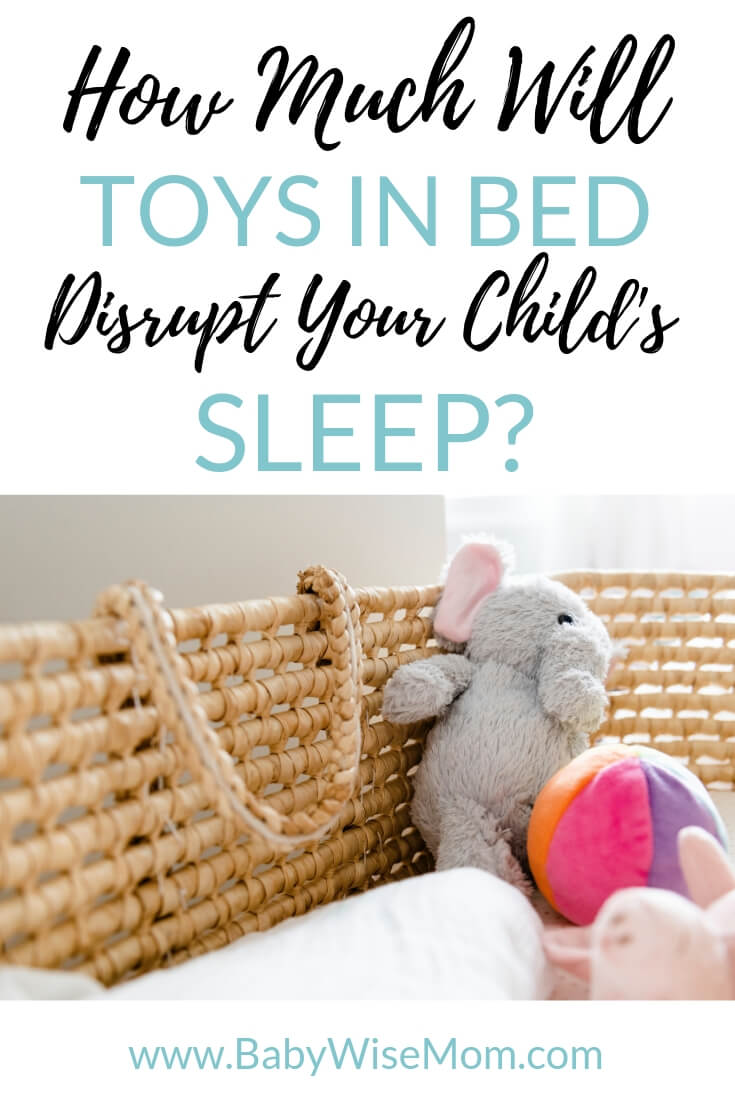 Will Toys in Bed Disrupt Sleep. What ages toys might be okay in bed. Tips to know if giving your little one toys in bed will help or hurt sleep