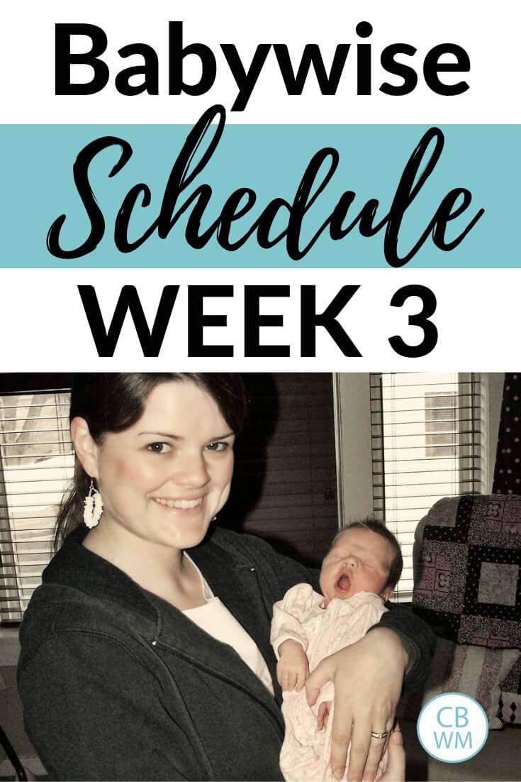 Babywise Schedule week 3 with a picture of a mom and her newborn baby girl
