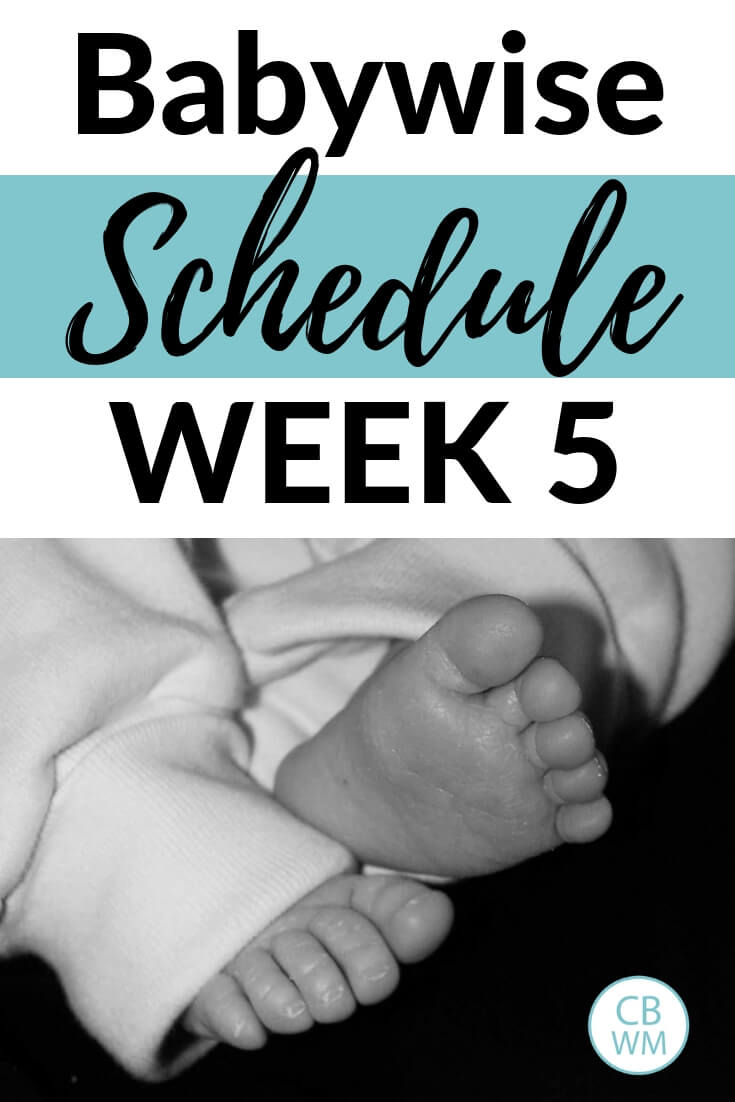 Babywise Schedule Week 5 with a black and white picture of baby feet
