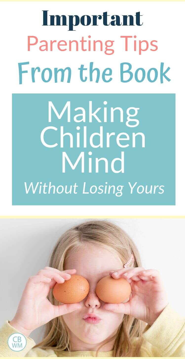 Important parenting tips from the book Making Children Mind Without Losing Yours and a girl with eggs over her eyes