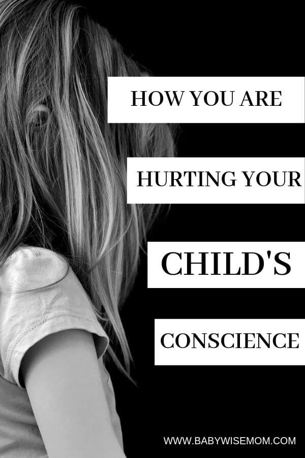 How you are hurting your child's conscience pinnable image