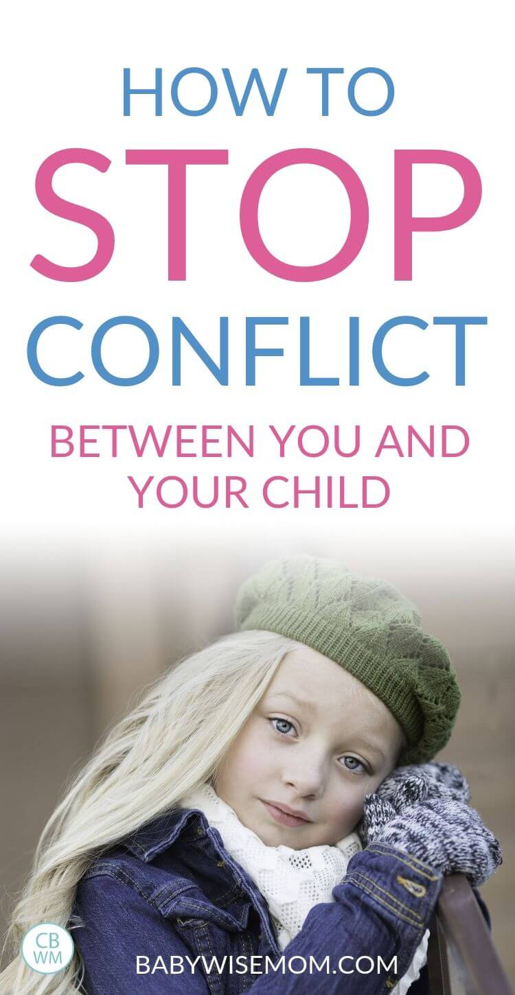 How to stop conflict between you and your child.