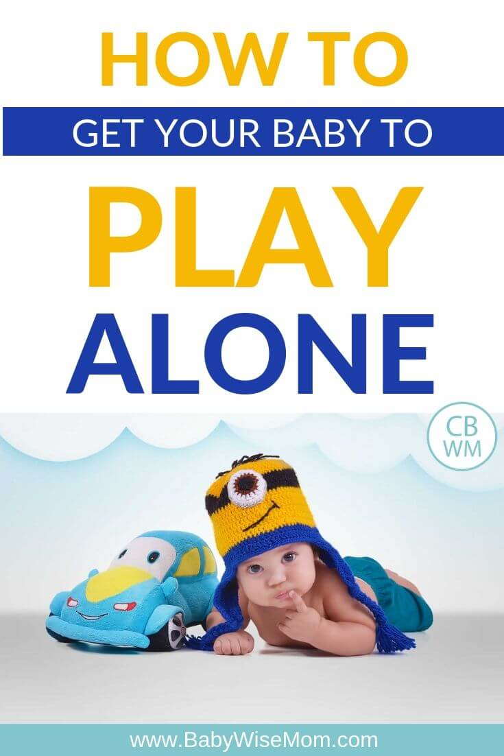 How to get your baby to play alone Pinnable Image