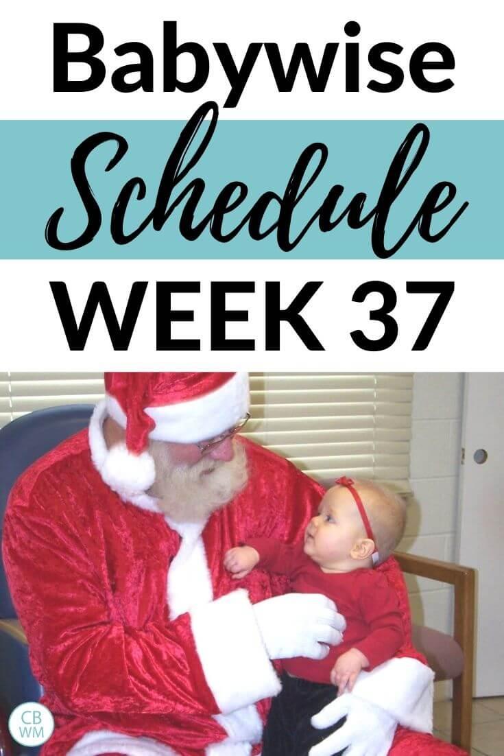 Babywise 37 week old schedule pinnable image