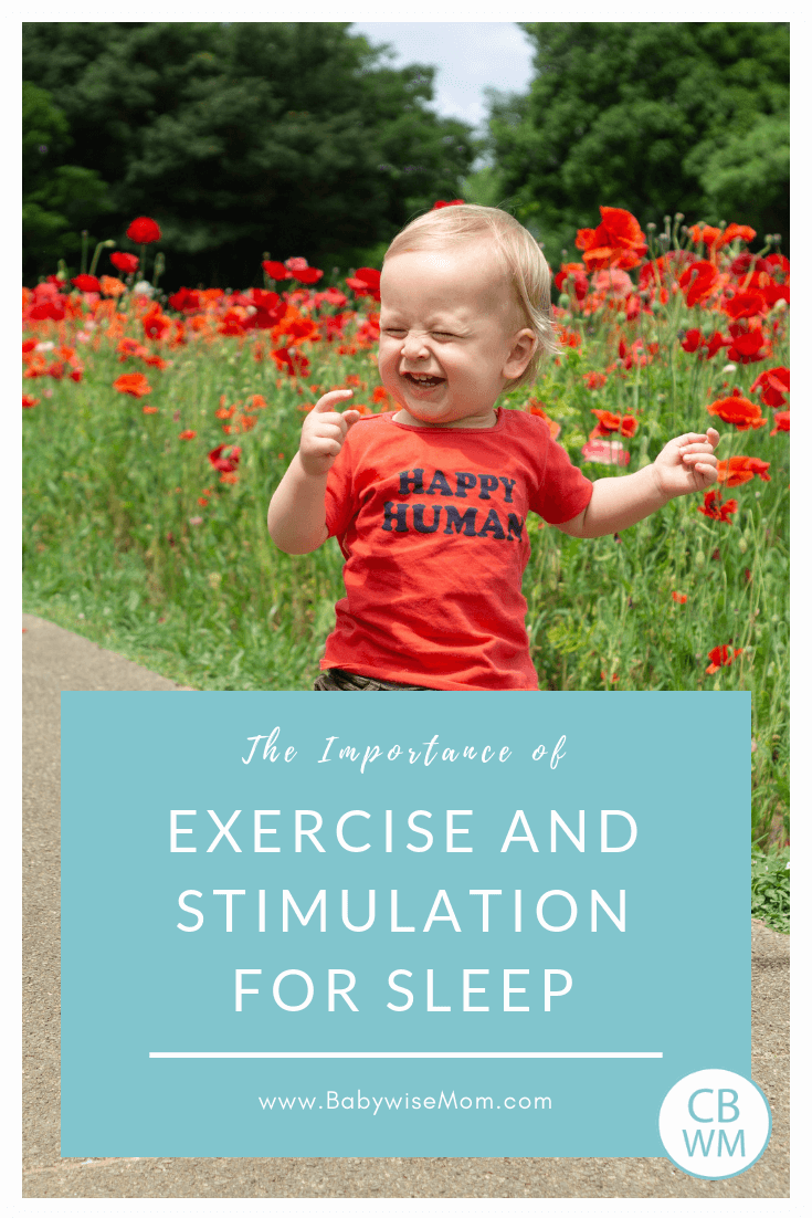 Importance of Exercise and Stimulation for your child's sleep. If your child is not sleeping well, consider these factors with a picture of a happy toddler walking among flowers.