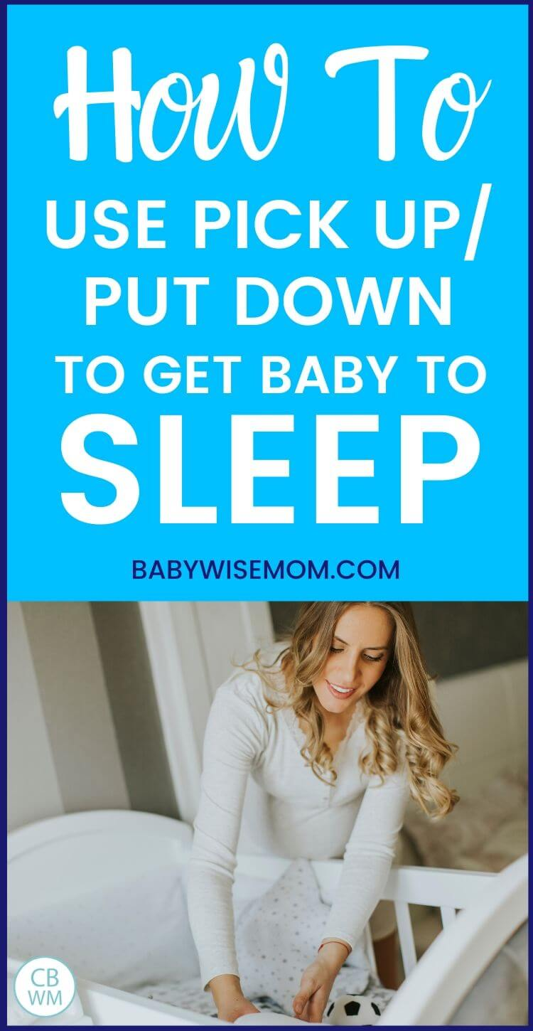 Pick up put down for baby sleep pinnable image