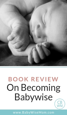 The Gist of Babywise. A summary of the book On Becoming Babywise. Milestones to expect with the Babywise method with a picture of a baby sleeping