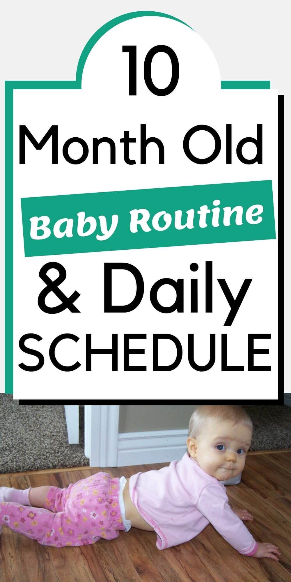 10 Month Old Baby Routine and Daily Schedule Pinnable Image