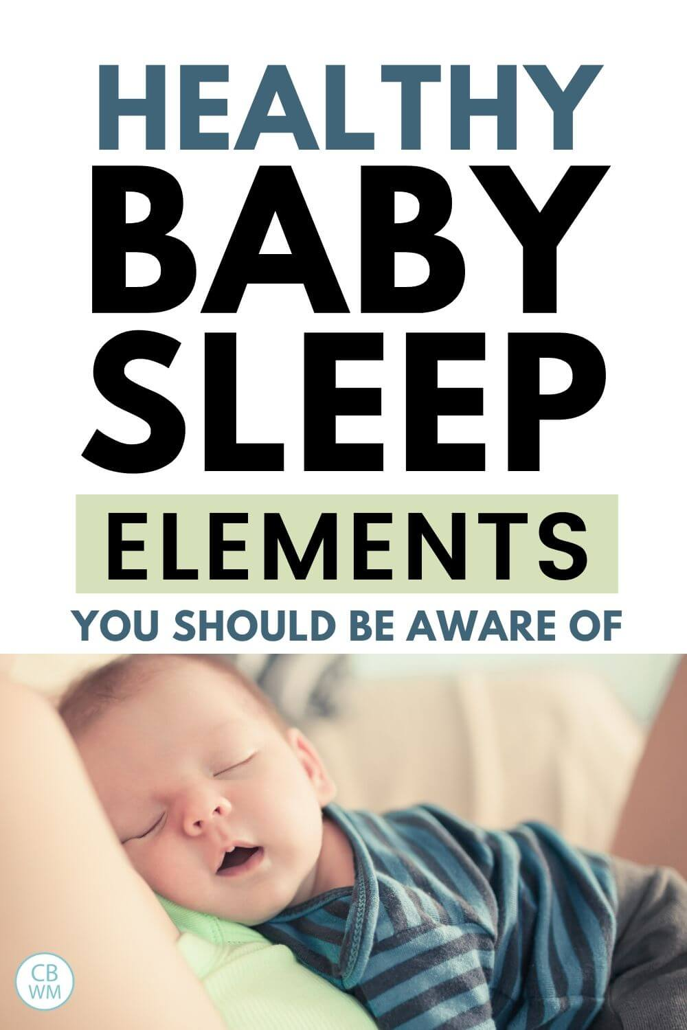 Healthy Baby Sleep Elements Pinnable Image