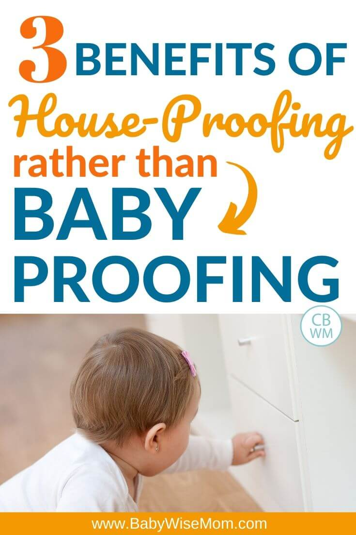 3 benefits of house proofing rather than child proofing