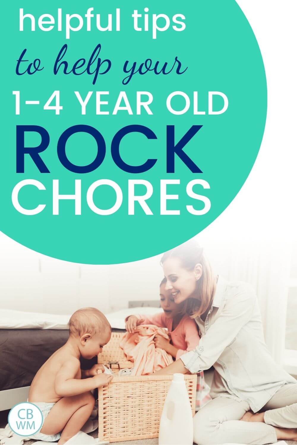 Tips to help your 1-4 year old rock chores pinnable image