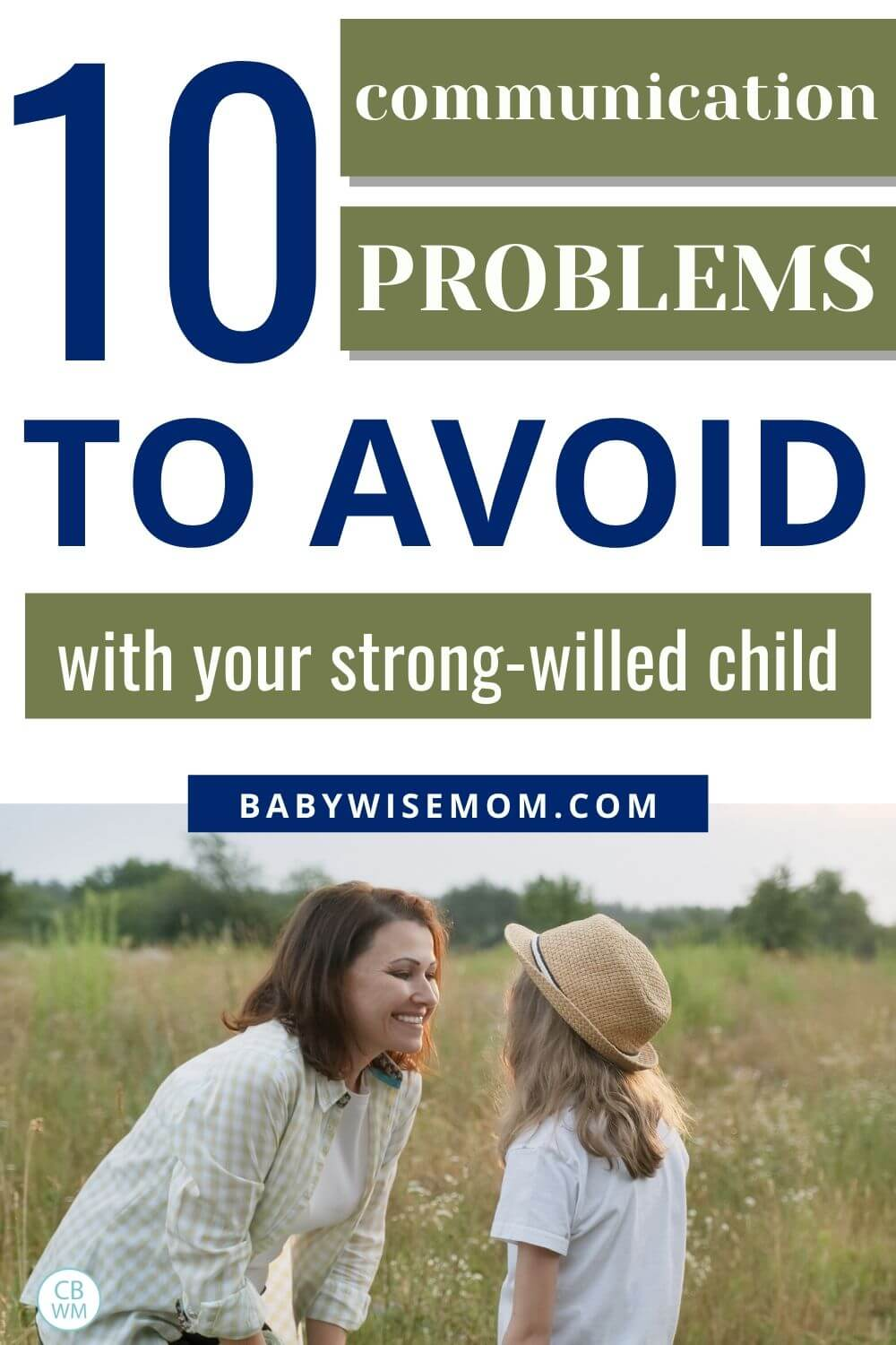 10 communication problems to avoid with your strong-willed child