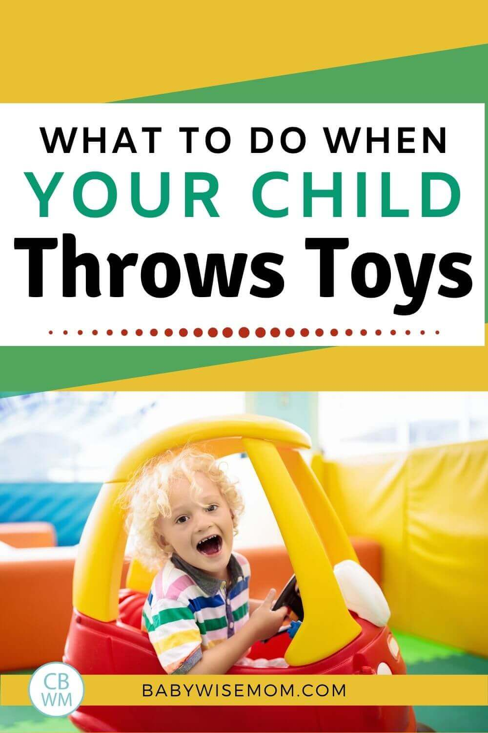 What to do when your child throws toys pinnable image