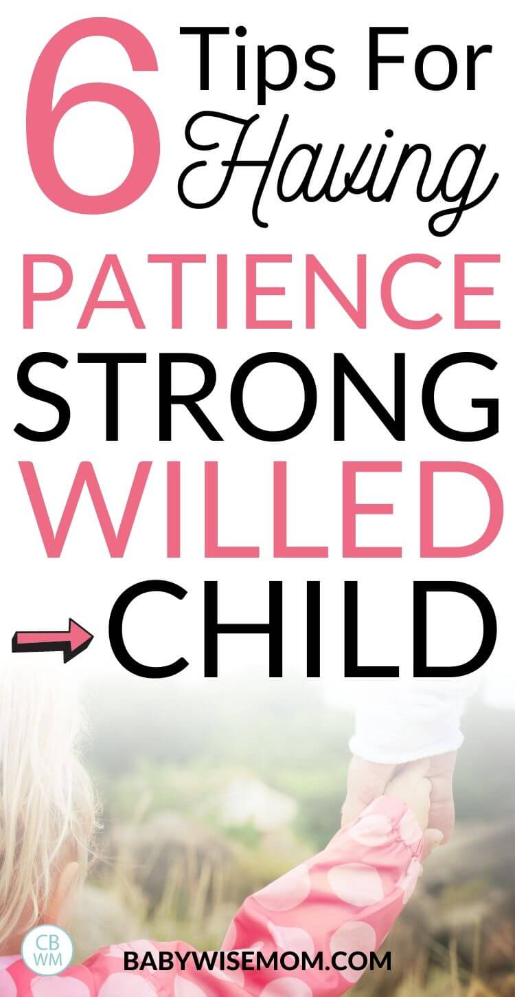 6 tips for having patience with a strong-willed child pinnable image
