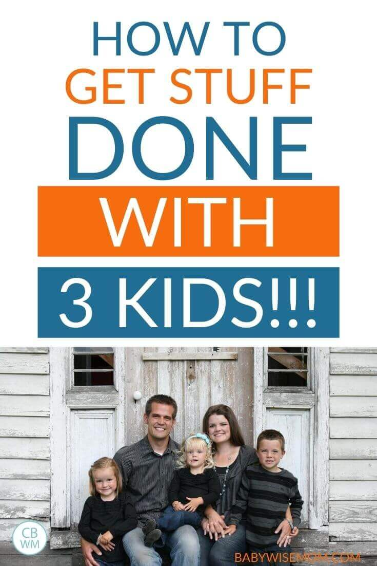 How to get stuff done with 3 kids