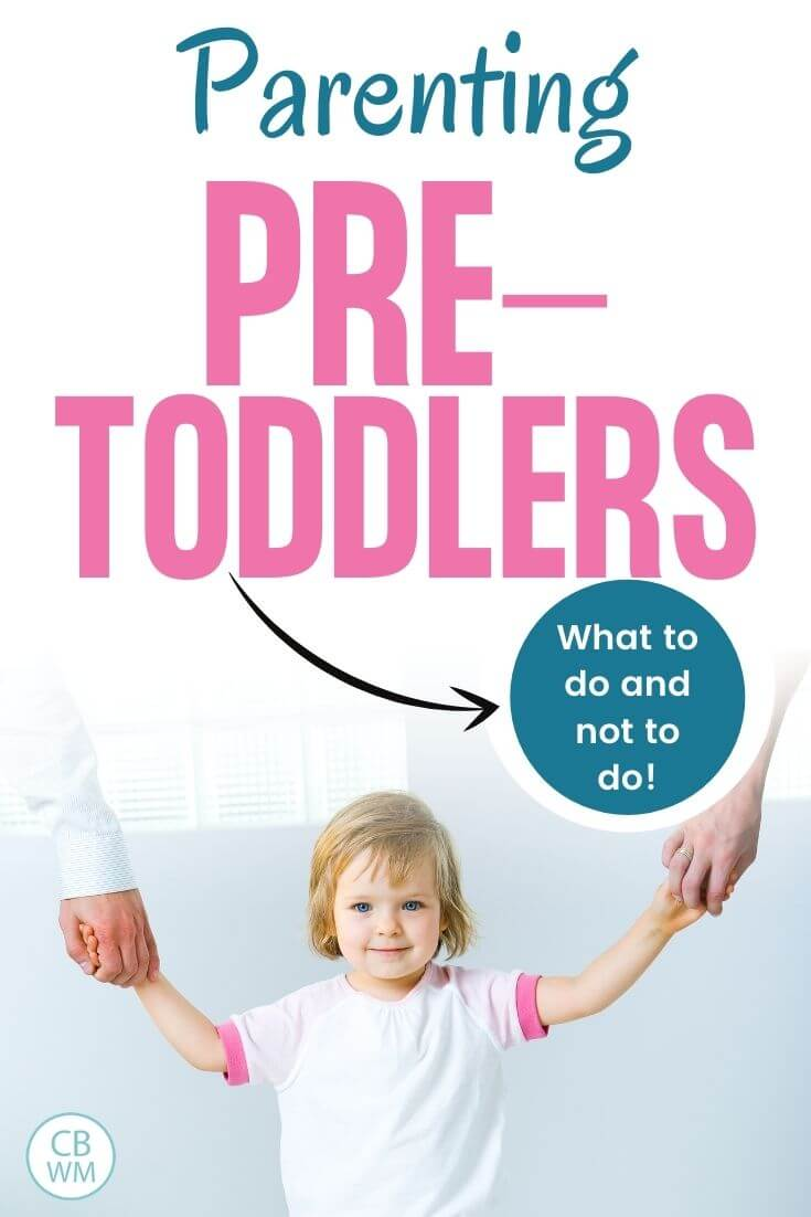 Parenting pretoddlers: What to do and not do