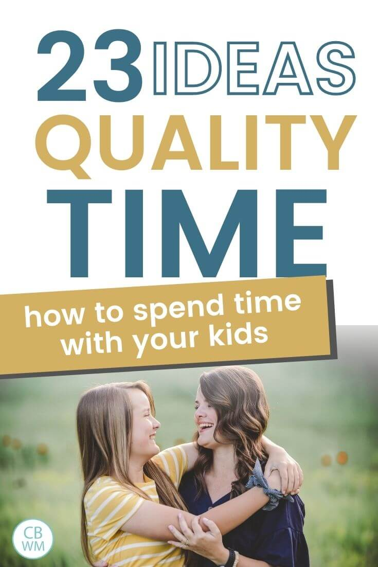 23 ideas for quality time with your kids
