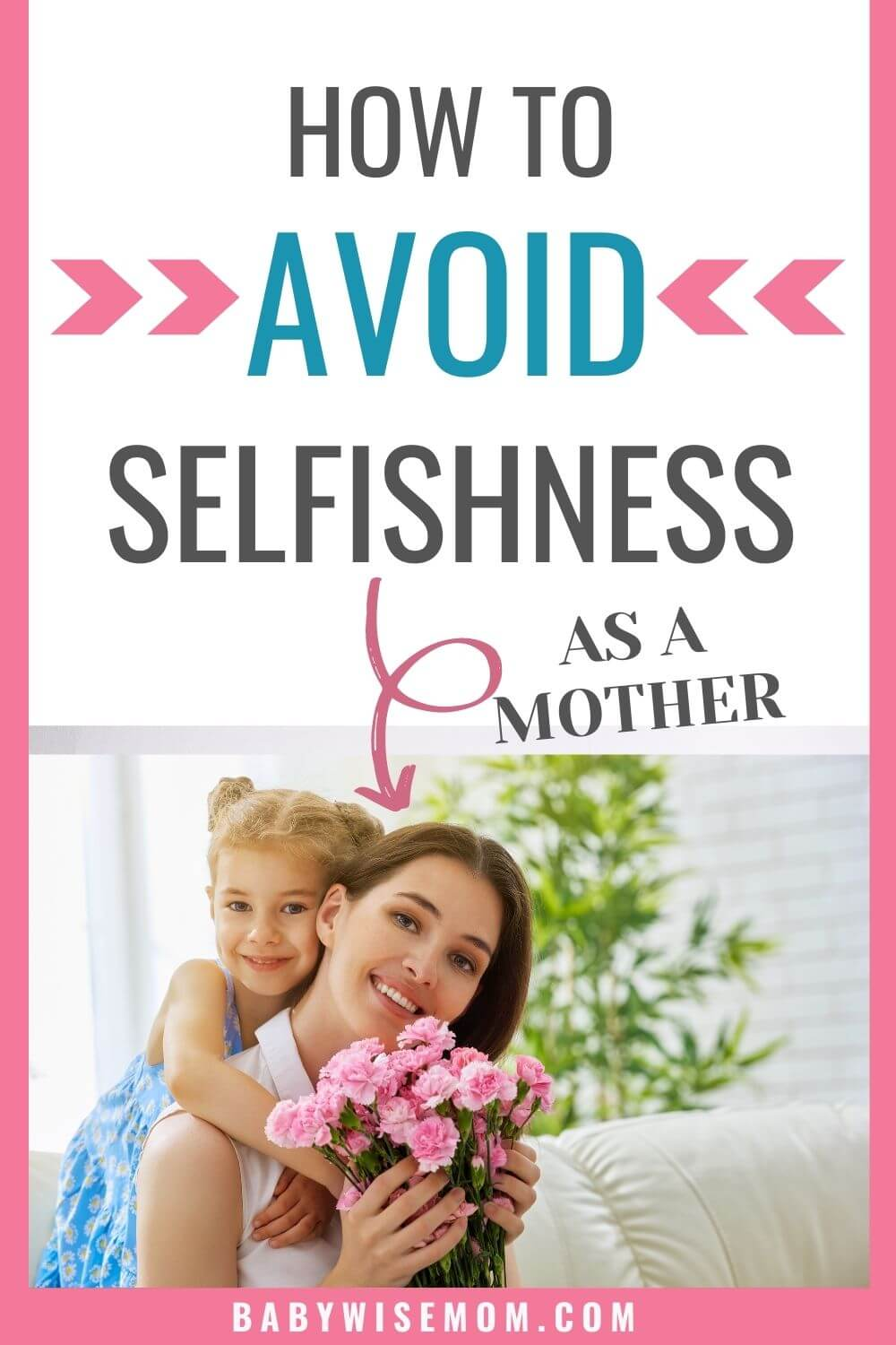 How to avoid selfishness as a mother