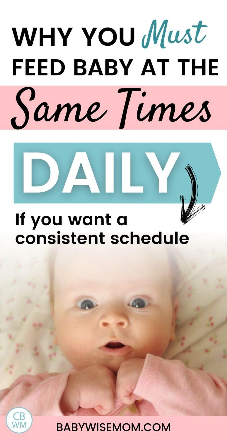 Why you need to feed baby at the same times daily if you want a consistent schedule