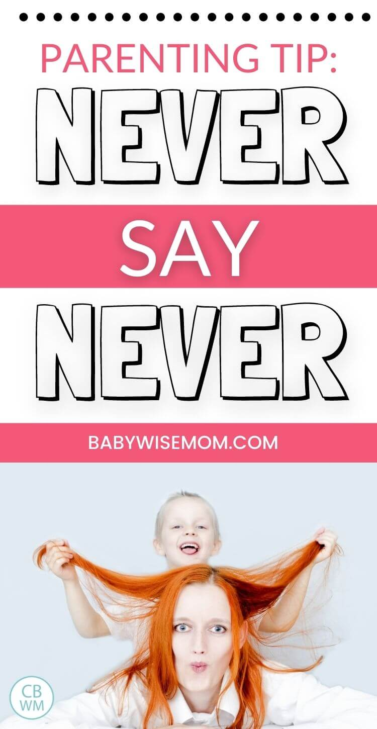 Never say never as a parent