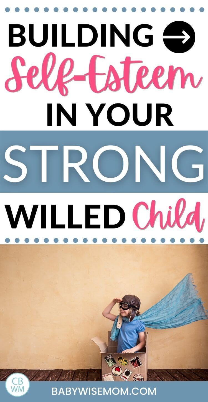 Building self esteem in strong willed children