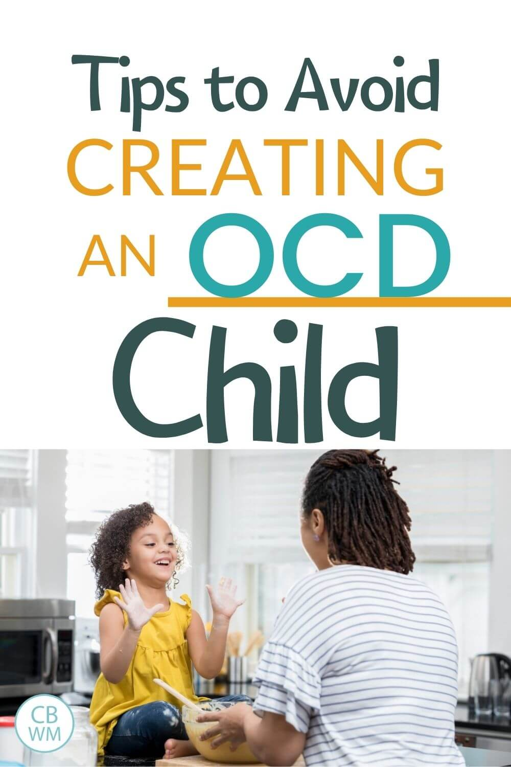 Tips to avoid creating an OCD child