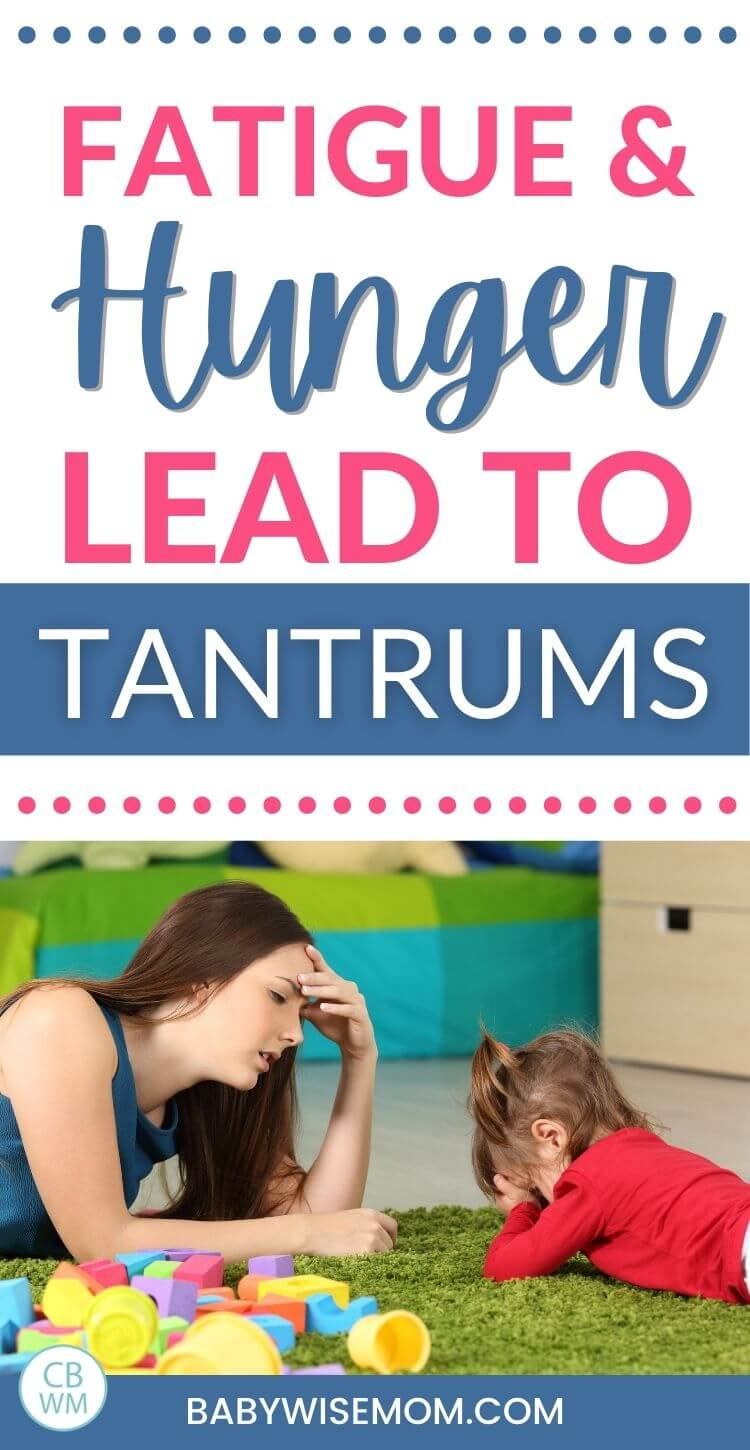 Fatigue and hunger lead to tantrums