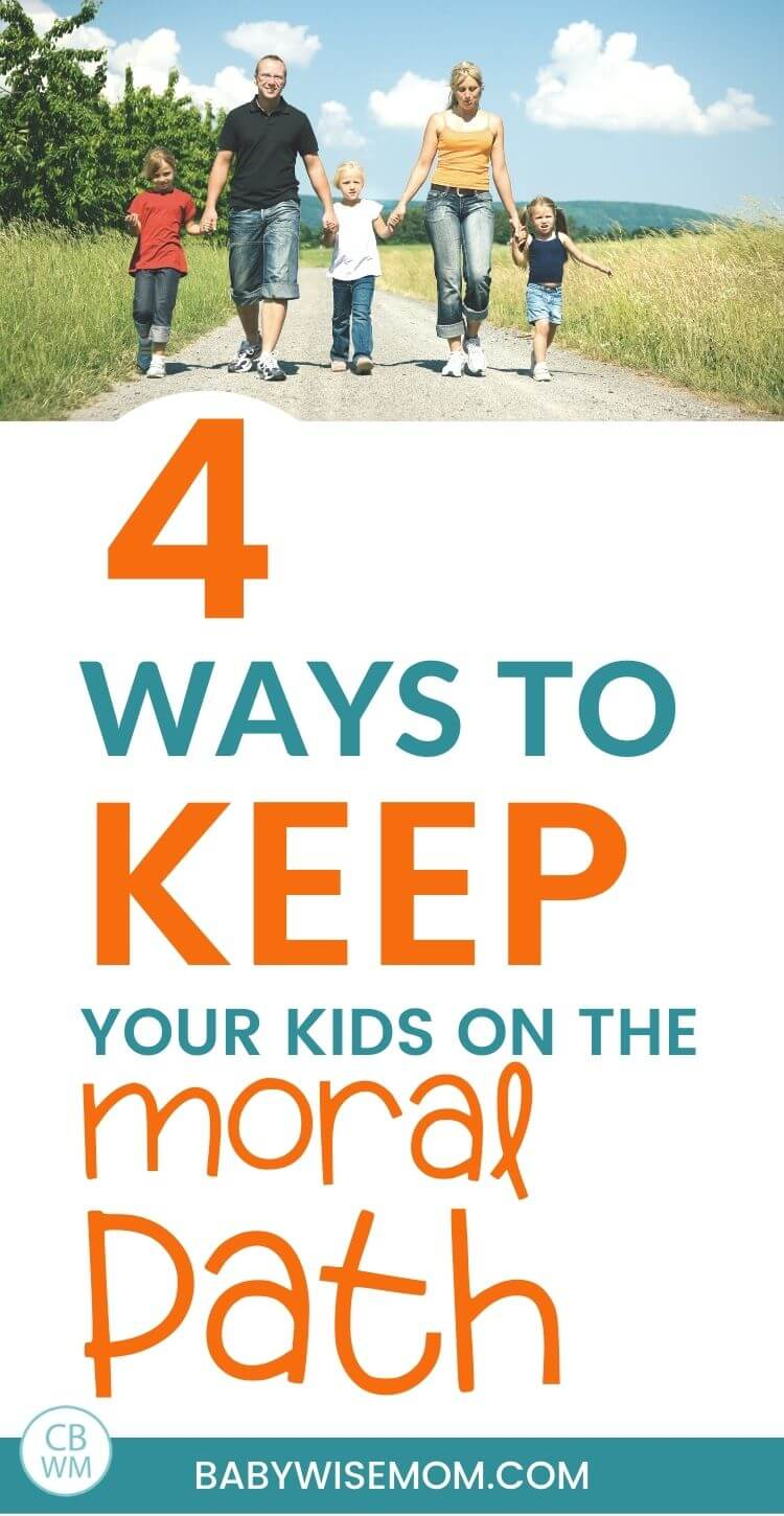 4 ways to keep your kids on the moral path