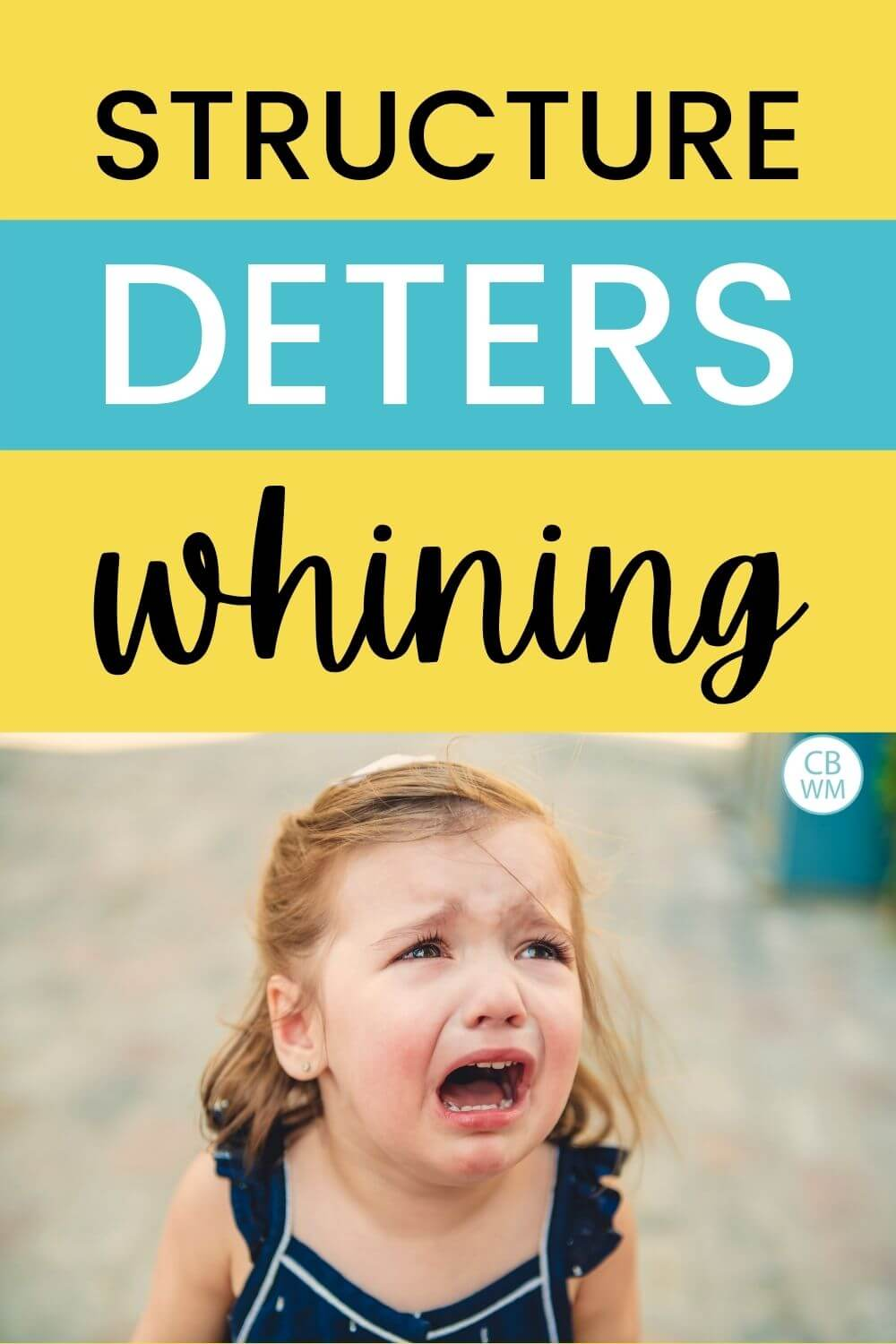Structure deters whining with a picture of a whining child