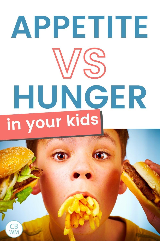 Appetite vs hunger in your kids
