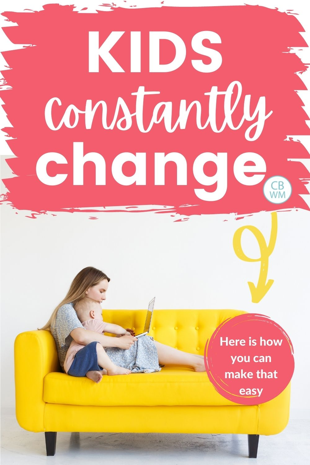 Kids constantly change