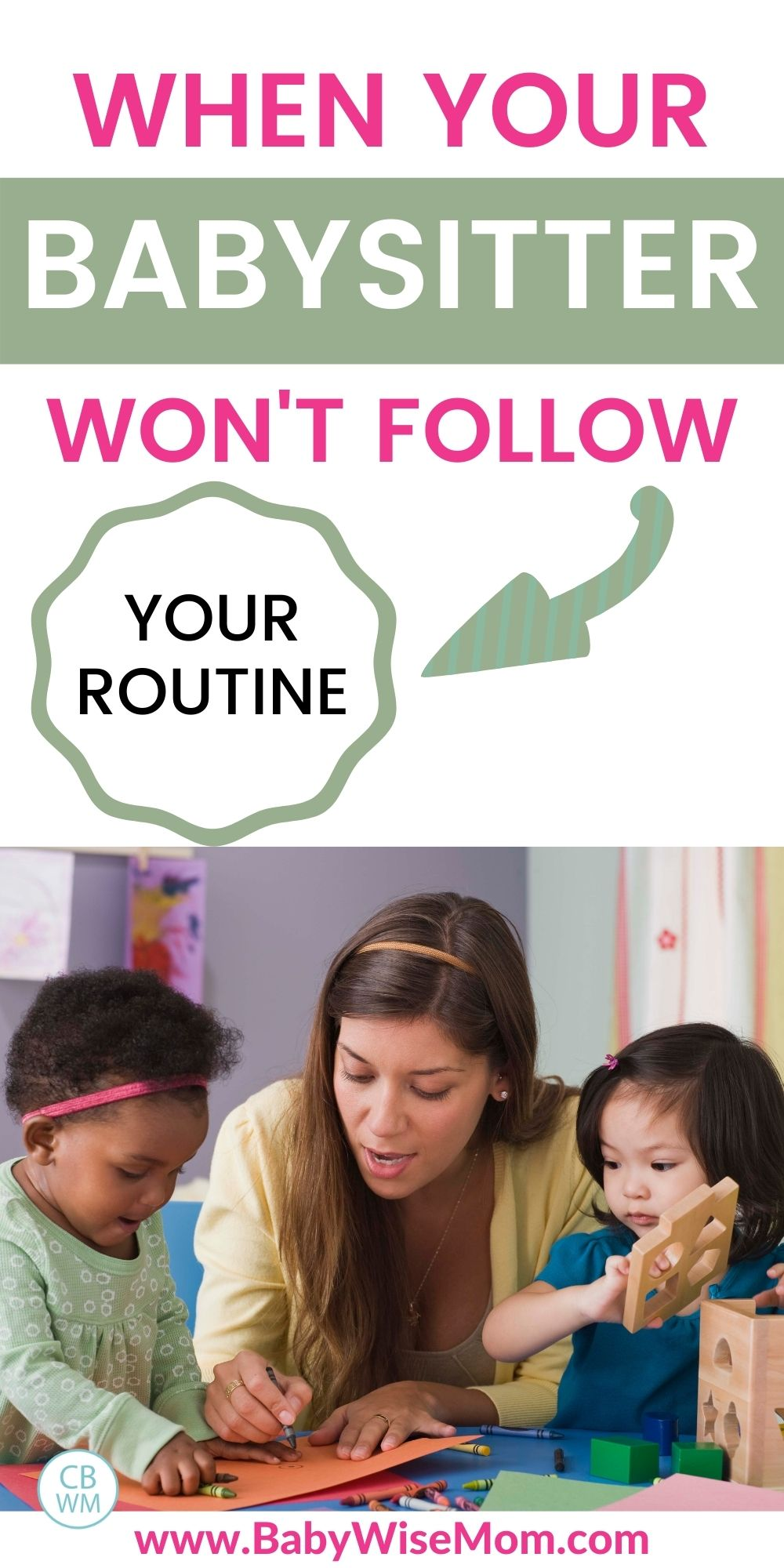 When babysitter won't follow routine pin